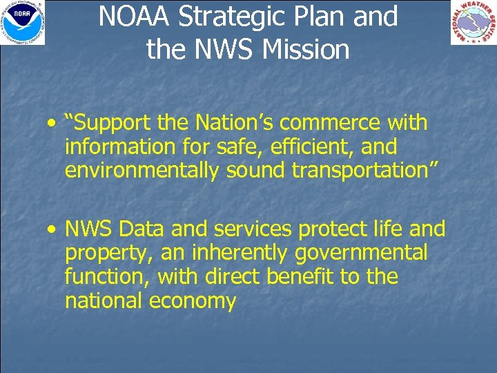 "NOAA Strategic Plan and the NWS Mission • ""Support the Nation's commerce with information"