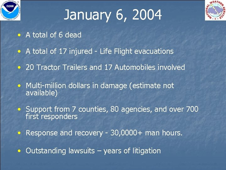 January 6, 2004 • A total of 6 dead • A total of 17