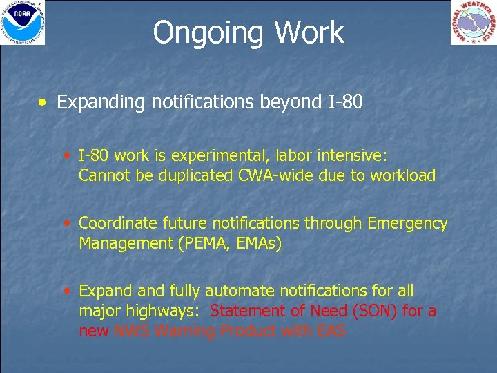 Ongoing Work • Expanding notifications beyond I-80 • I-80 work is experimental, labor intensive: