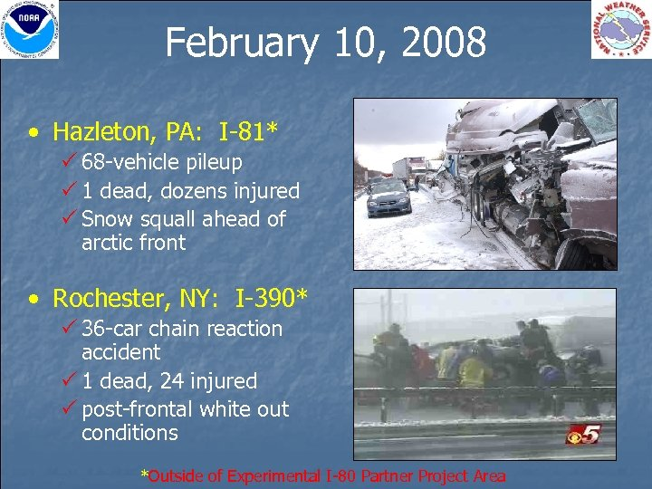 February 10, 2008 • Hazleton, PA: I-81* P 68 -vehicle pileup P 1 dead,