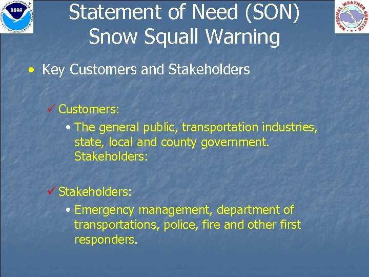 Statement of Need (SON) Snow Squall Warning • Key Customers and Stakeholders P Customers:
