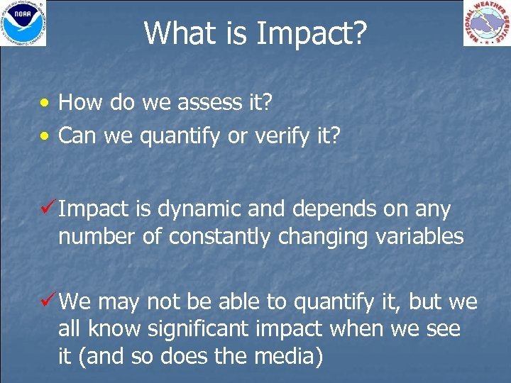 What is Impact? • How do we assess it? • Can we quantify or