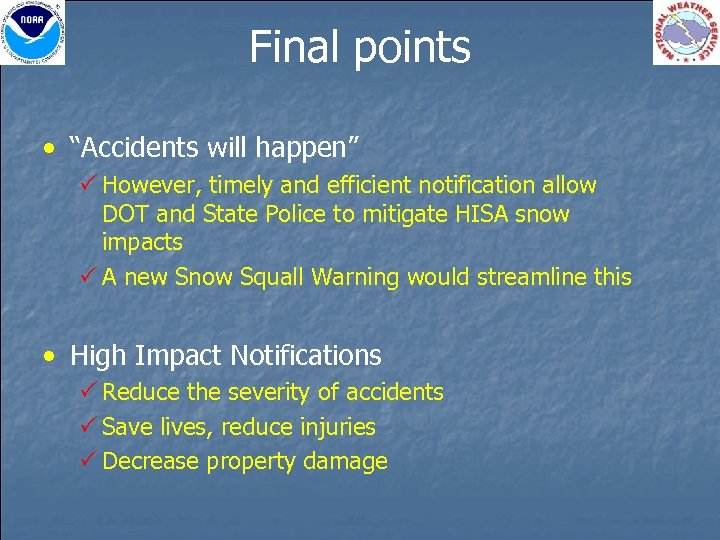 "Final points • ""Accidents will happen"" P However, timely and efficient notification allow DOT"