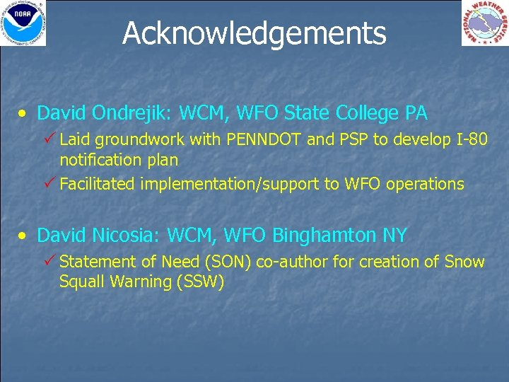 Acknowledgements • David Ondrejik: WCM, WFO State College PA P Laid groundwork with PENNDOT