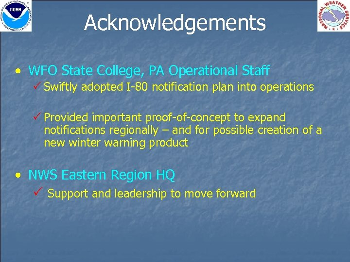 Acknowledgements • WFO State College, PA Operational Staff P Swiftly adopted I-80 notification plan