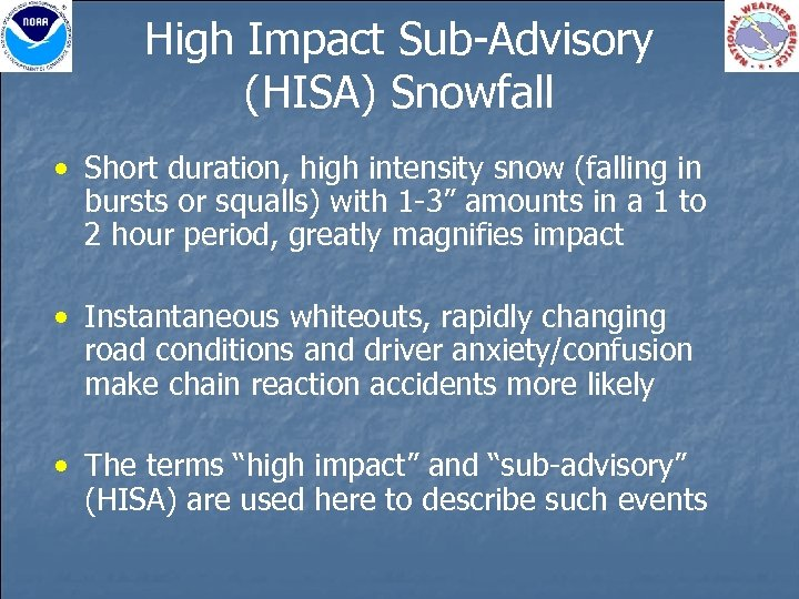 High Impact Sub-Advisory (HISA) Snowfall • Short duration, high intensity snow (falling in bursts