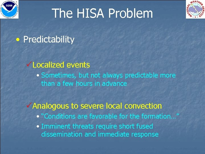 The HISA Problem • Predictability PLocalized events • Sometimes, but not always predictable more