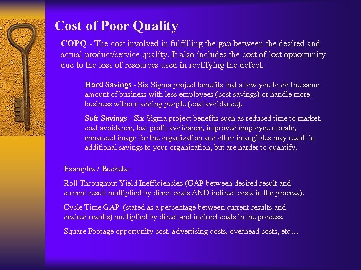 Cost of Poor Quality COPQ - The cost involved in fulfilling the gap between
