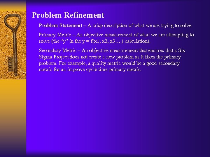 Problem Refinement Problem Statement – A crisp description of what we are trying to