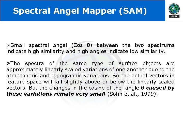 Spectral Angel Mapper (SAM) ØSmall spectral angel (Cos θ) between the two spectrums indicate
