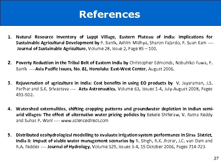 References 1. Natural Resource Inventory of Luppi Village, Eastern Plateau of India: Implications for