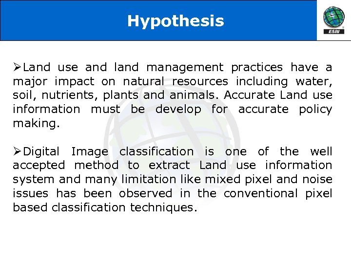 Hypothesis ØLand use and land management practices have a major impact on natural resources