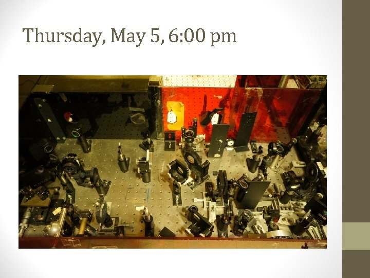 Thursday, May 5, 6: 00 pm