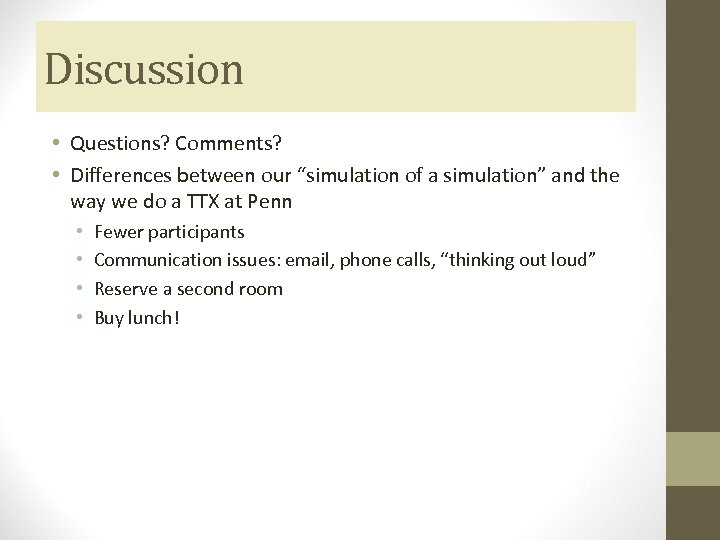 """Discussion • Questions? Comments? • Differences between our """"simulation of a simulation"""" and the"""