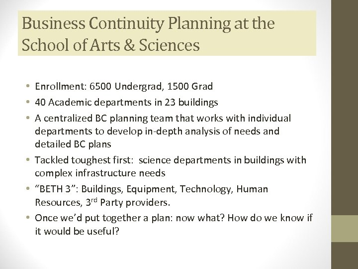 Business Continuity Planning at the School of Arts & Sciences • Enrollment: 6500 Undergrad,