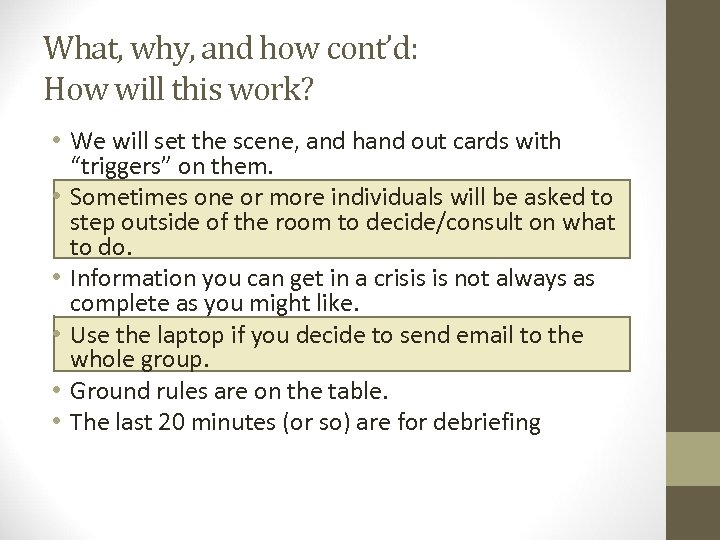 What, why, and how cont'd: How will this work? • We will set the