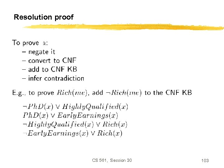 Resolution proof CS 561, Session 30 103