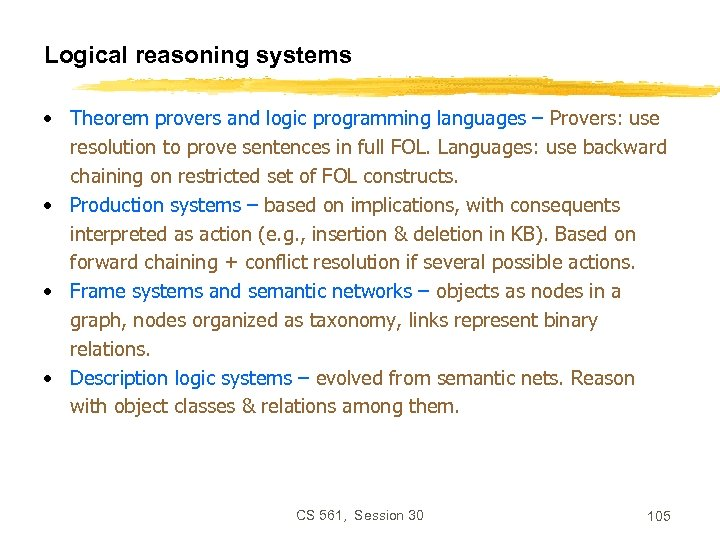 Logical reasoning systems • Theorem provers and logic programming languages – Provers: use resolution
