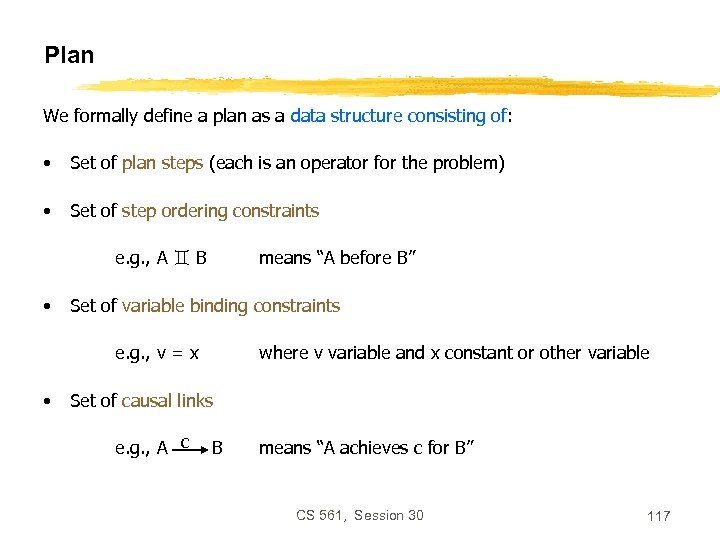 Plan We formally define a plan as a data structure consisting of: • Set