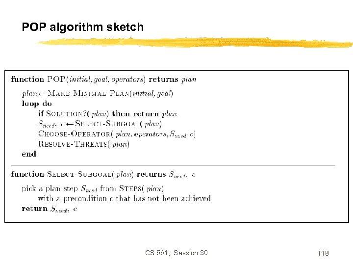 POP algorithm sketch CS 561, Session 30 118