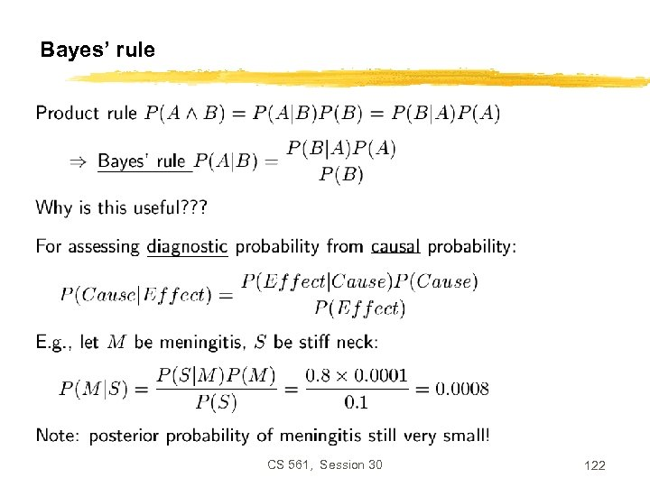 Bayes' rule CS 561, Session 30 122
