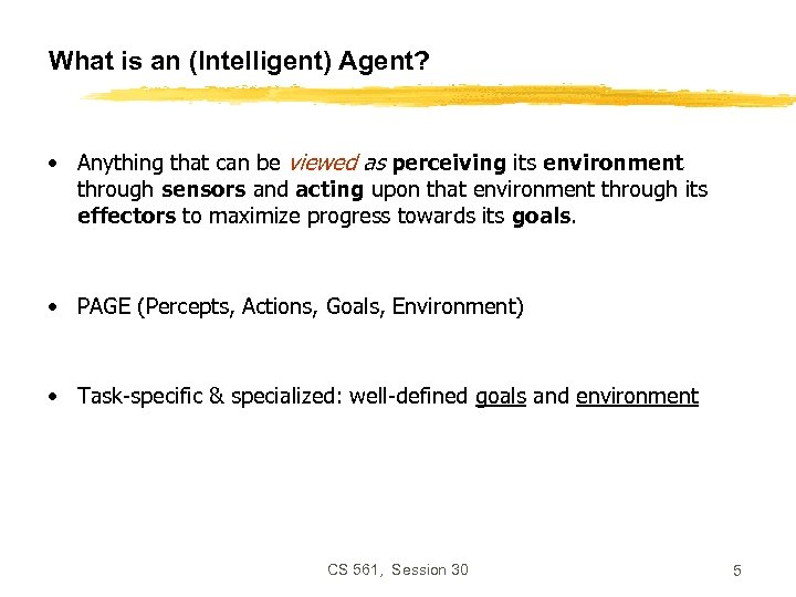 What is an (Intelligent) Agent? • Anything that can be viewed as perceiving its