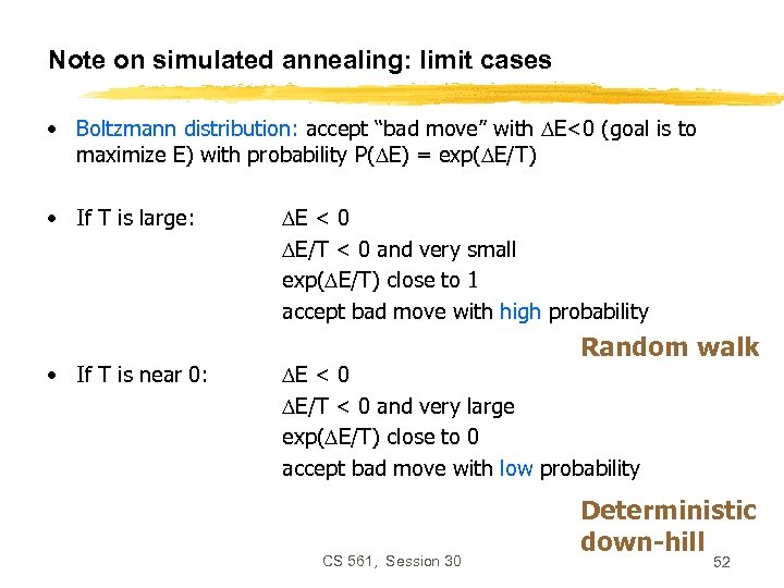 """Note on simulated annealing: limit cases • Boltzmann distribution: accept """"bad move"""" with E<0"""