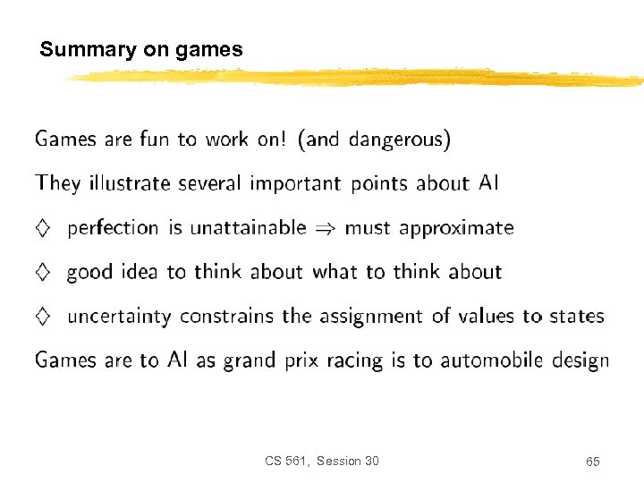 Summary on games CS 561, Session 30 65