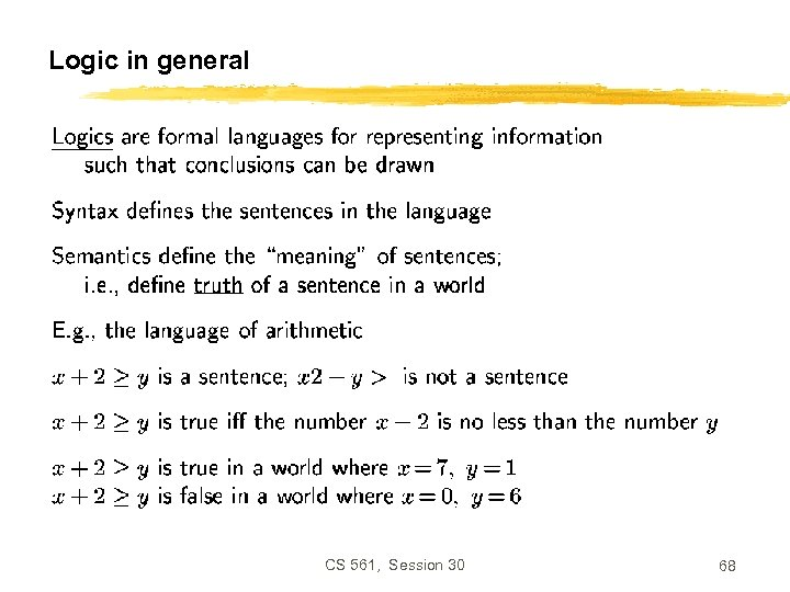 Logic in general CS 561, Session 30 68