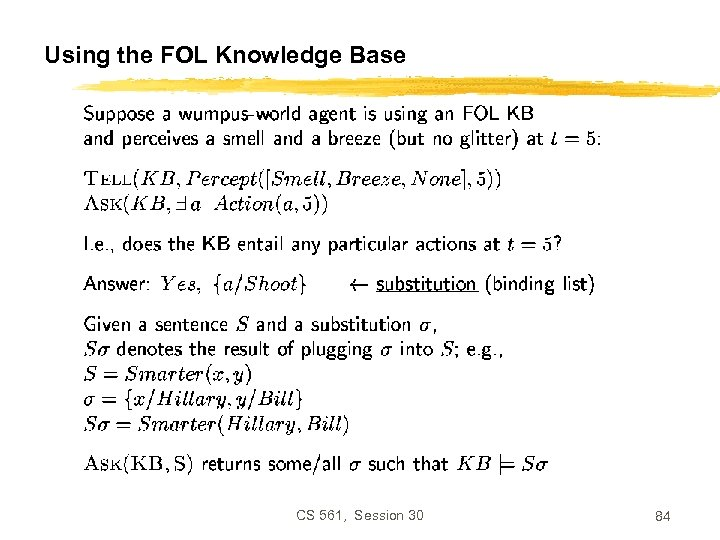Using the FOL Knowledge Base CS 561, Session 30 84