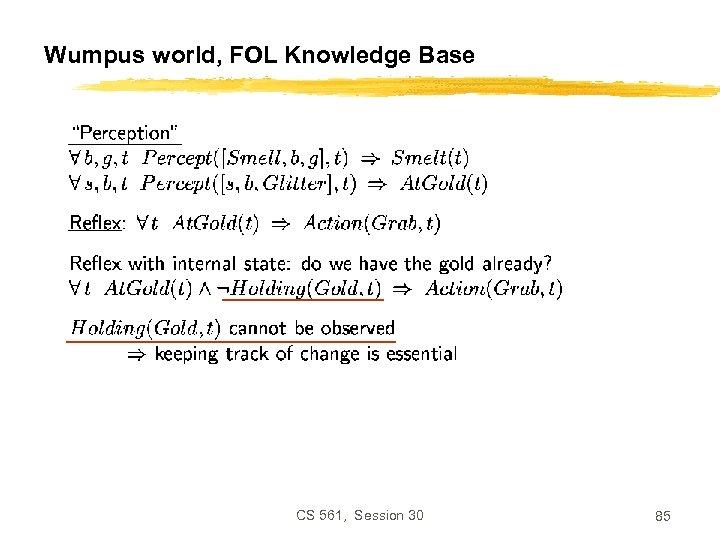 Wumpus world, FOL Knowledge Base CS 561, Session 30 85