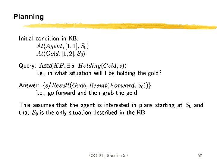 Planning CS 561, Session 30 90