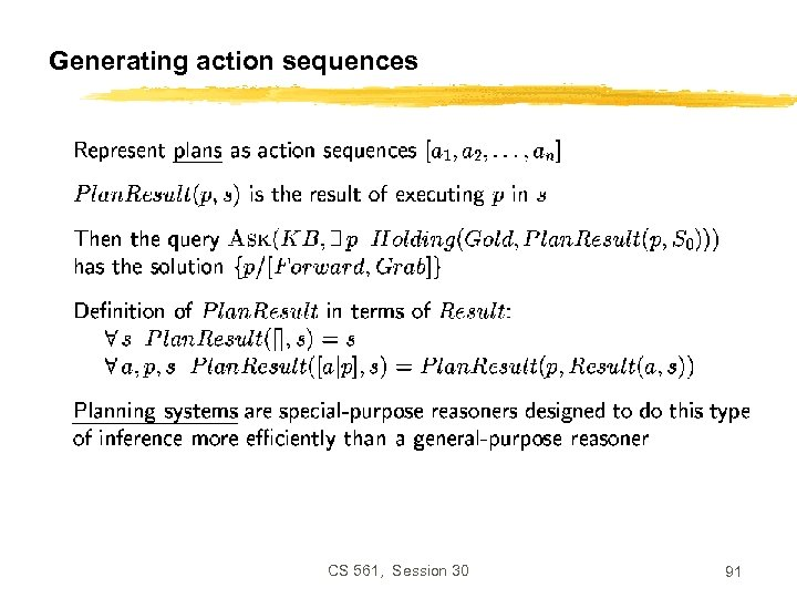 Generating action sequences CS 561, Session 30 91