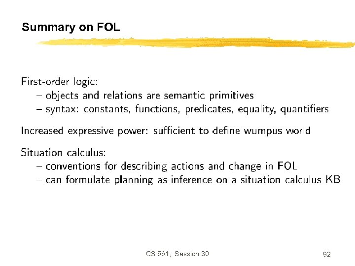 Summary on FOL CS 561, Session 30 92