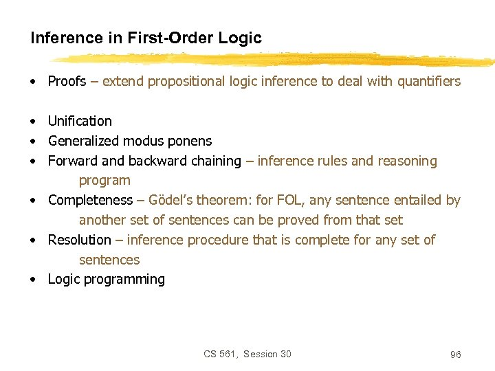 Inference in First-Order Logic • Proofs – extend propositional logic inference to deal with
