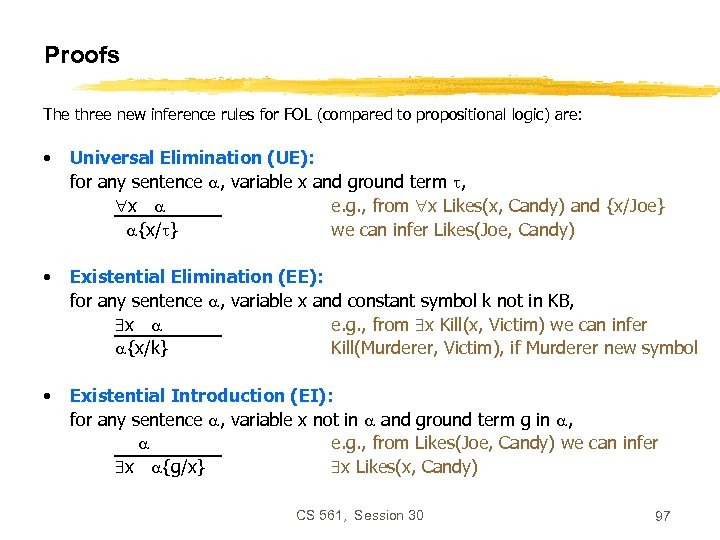 Proofs The three new inference rules for FOL (compared to propositional logic) are: •