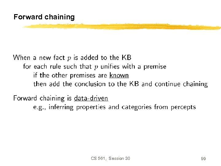 Forward chaining CS 561, Session 30 99