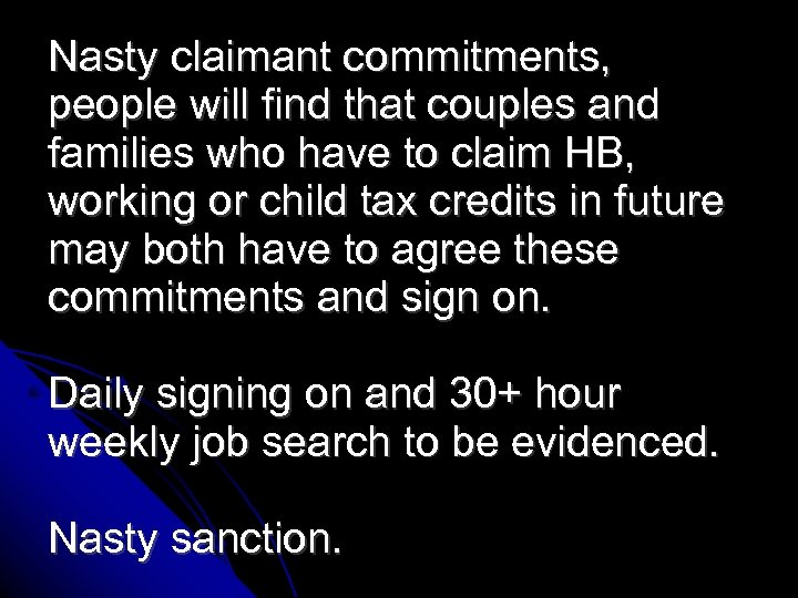 Nasty claimant commitments, people will find that couples and families who have to claim