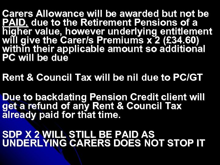 Carers Allowance will be awarded but not be PAID, due to the Retirement Pensions
