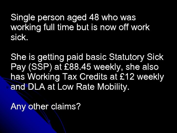 Single person aged 48 who was working full time but is now off work