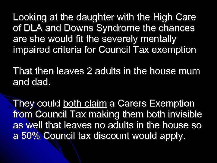 Looking at the daughter with the High Care of DLA and Downs Syndrome the