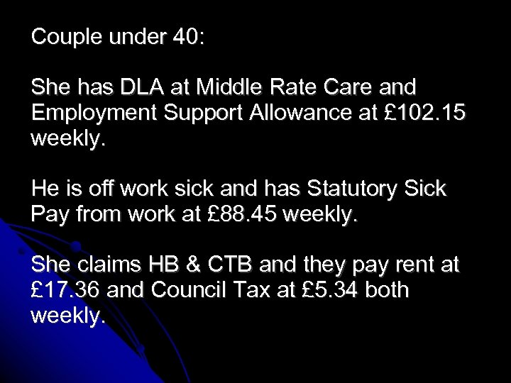 Couple under 40: She has DLA at Middle Rate Care and Employment Support Allowance