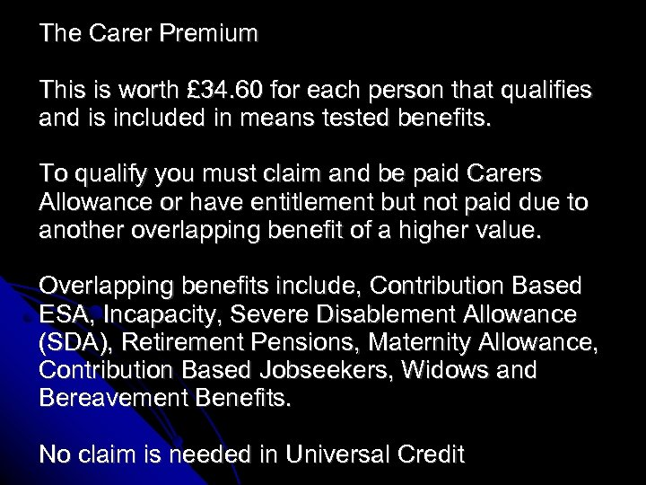 The Carer Premium This is worth £ 34. 60 for each person that qualifies