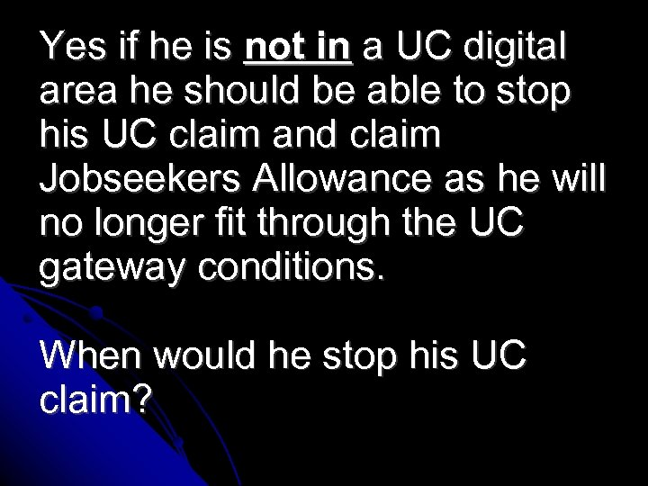 Yes if he is not in a UC digital area he should be able