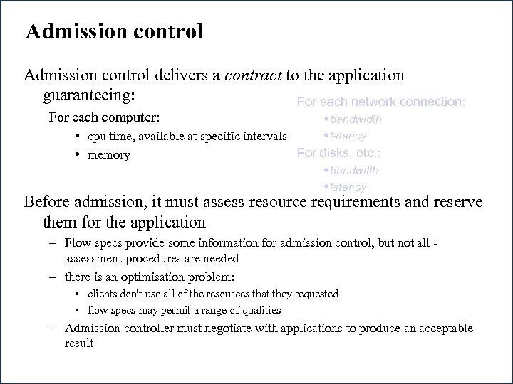 Admission control delivers a contract to the application guaranteeing: For each network connection: For