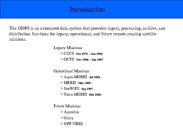 Introduction The ODPS is an automated data system that provides ingest, processing, archive, and