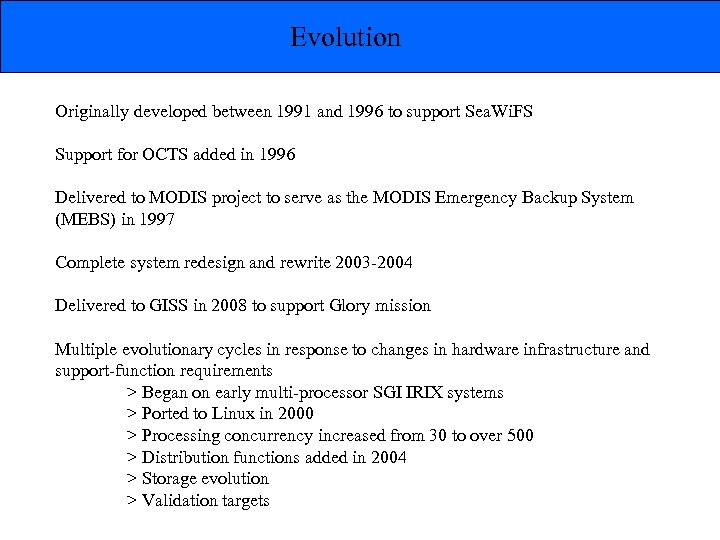 Evolution Originally developed between 1991 and 1996 to support Sea. Wi. FS Support for