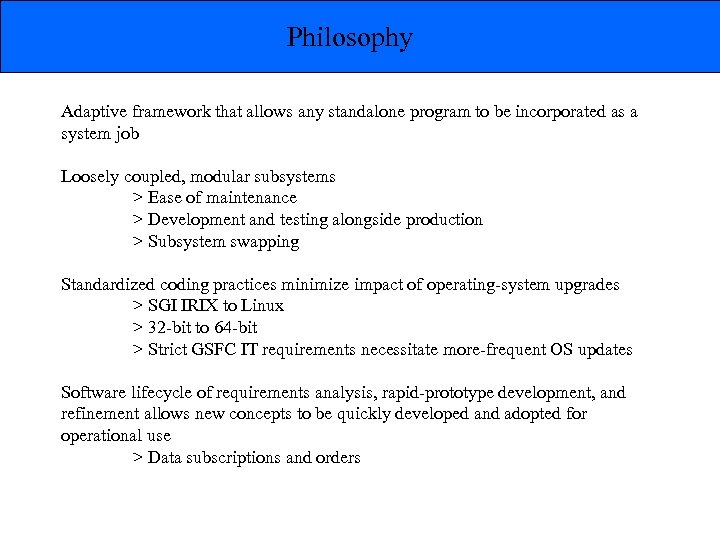 Philosophy Adaptive framework that allows any standalone program to be incorporated as a system