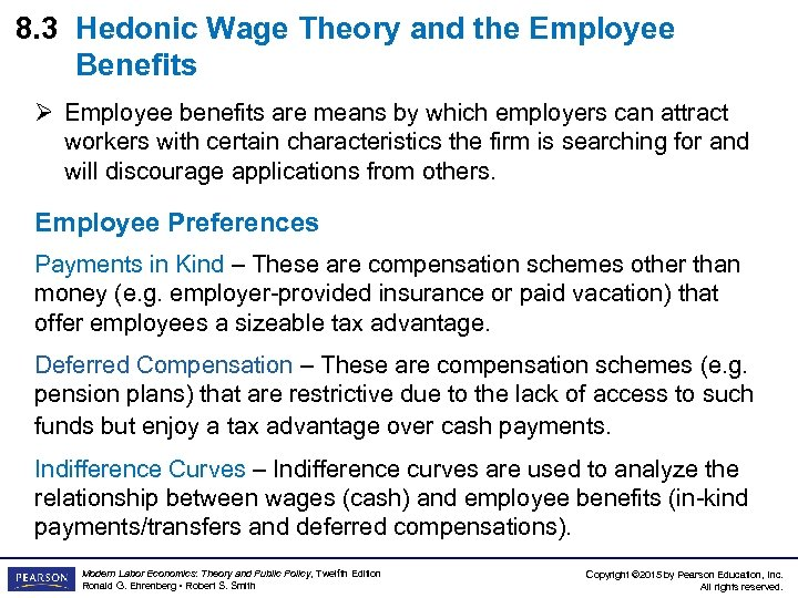 8. 3 Hedonic Wage Theory and the Employee Benefits Ø Employee benefits are means