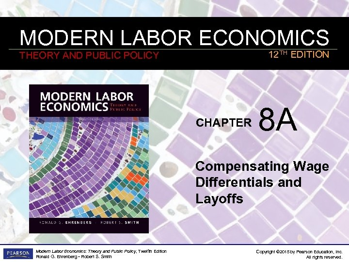 MODERN LABOR ECONOMICS 12 TH EDITION THEORY AND PUBLIC POLICY CHAPTER 8 A Compensating